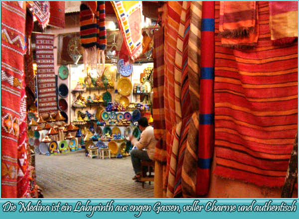 The medina is a maze of narrow streets, full of charm, & authentic